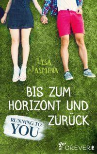 """[Rezension] """"Running to you: Bis zum Horizont und zurück"""""""