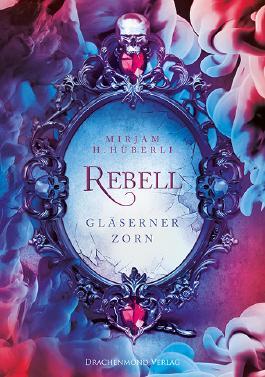 """[Rezension] """"Rebell: Gläserner Zorn"""""""