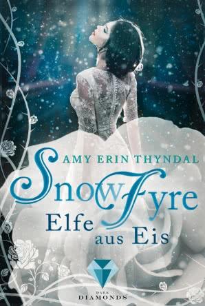 """[Rezension] """"SnowFyre. Elfe aus Eis"""""""