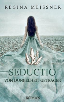 """[Rezension] """"Seductio: Von Dunkelheit getragen"""""""