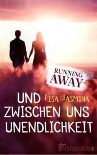 """[Rezension] """"Running Away: Und zwischen uns Unendlichkeit"""