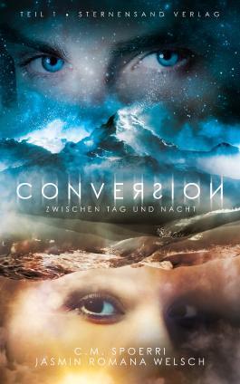 """[Rezension] """"Conversion: Zwischen Tag und Nacht"""""""