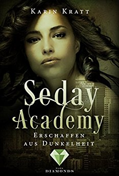 "[Rezension] ""Seday Academy – Erschaffen aus Dunkelheit"""