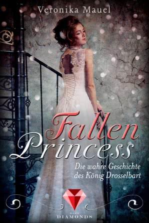 """[Rezension] """"Fallen Princess. Die wahre Geschichte des König Drosselbart"""""""