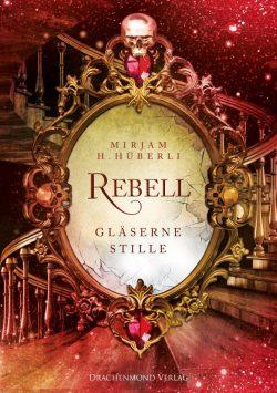 """Rezension zu """"Rebell – Gläserne Stille"""""""