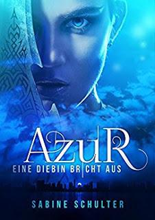 """Rezension zu """"Azur – Eine Diebin bricht aus"""""""
