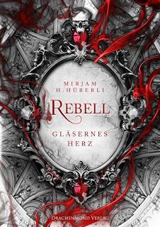 """Rezension zu """"Rebell – Gläsernes Herz"""""""