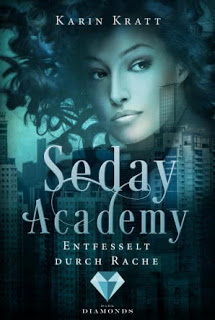"[Rezension] ""Entfesselt durch Rache"" – Seday Academy 5"