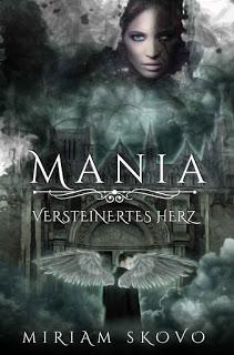 """[Rezension] """"Mania: Versteinertes Herz"""""""