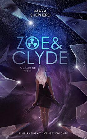 """[Rezension] """"Zoe & Clyde: Gläserne Welt"""""""