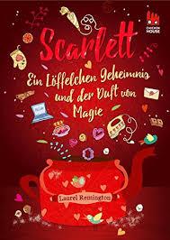 """[Rezension] """"Scarlett: Ein Löffelchen Geheimnis und der Duft von Magie"""""""