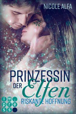 """Rezension zu """"Prinzessin der Elfen: Riskante Hoffnung"""""""