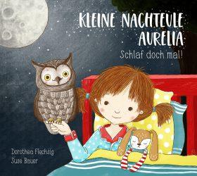 """Rezension zu """"Kleine Nachteule Aurelia: Schlaf doch mal!"""""""