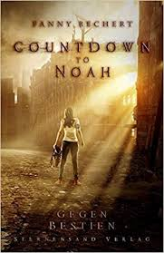 [Rezension] Countdown to Noah: Gegen Bestien