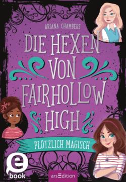 """Rezension zu """"Die Hexen von Fairhollow High: Plötzlich magisch"""""""