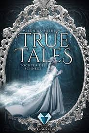 [Rezension] True Tales: Tochter des Schnees