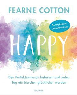 """Rezension zu """"Happy: Den Perfektionismus loslassen und jeden Tag ein bisschen glücklicher werden"""""""