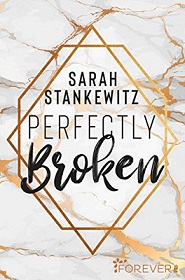 [Rezension] Perfectly Broken