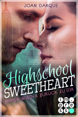 "Rezension zu ""Highschool Sweetheart: Immer wieder zurück zu dir"""