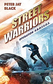 [Rezension] Street Warriors: Operation P.r.o.t.e.u.s.