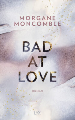 "Rezension zu ""Bad at love"""