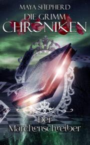 [Rezension] Der Märchenschreiber – Die Grimm Chroniken #22