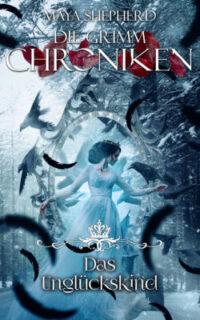 [Rezension] Das Unglückskind – Die Grimm Chroniken #23