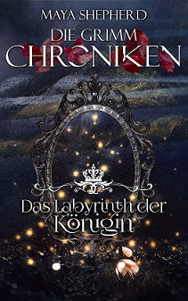[Rezension] Das Labyrinth der Königin – Die Grimm Chroniken #25