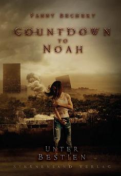 [Rezension] Countdown to Noah – Unter Bestien